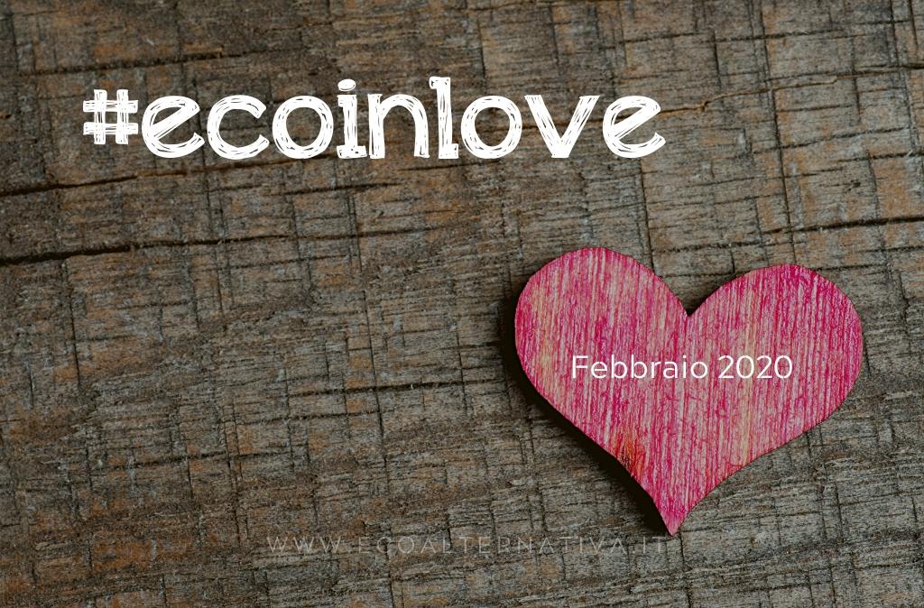 la nostra iniziativa #ecoinlove di febbraio